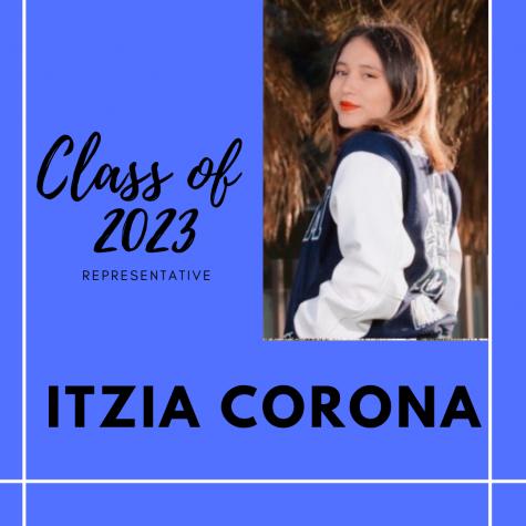 Returning Rep.- Itzia Corona, Class of 2023 Representative.