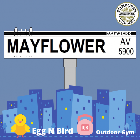 MAYWOOD MAKEOVER - The city of Maywood will soon be home to new white street signs and an outdoor gym. Maywood's newest restaurant, Egg N Bird, is also now open for pick up orders.