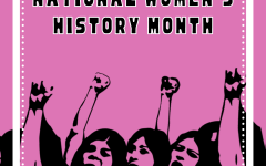 """A TIME TO CELEBRATE WOMEN- National Women's History Month highlights the countless contributions women have had in history, science, and society. """"We need to start giving space to talk to womxn of all backgrounds,"""" Ms. Navarro, a biology teacher and ASB adviser, said."""