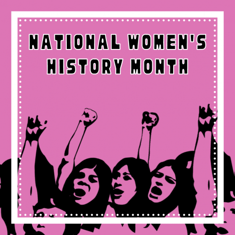 "A TIME TO CELEBRATE WOMEN- National Women's History Month highlights the countless contributions women have had in history, science, and society. ""We need to start giving space to talk to womxn of all backgrounds,"" Ms. Navarro, a biology teacher and ASB adviser, said."
